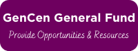 Give to the GenCen General Fund: Provide Opportunities & Resources